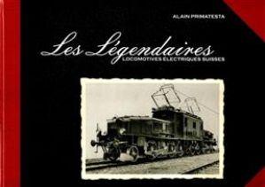 Les légendaires locomotives électriques suisses de  Alain Primatesta