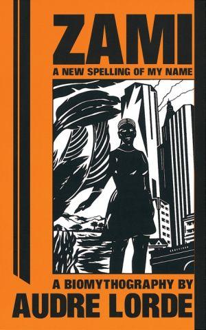 Zami: A New Spelling of My Name de  Geraldine Audre Lorde