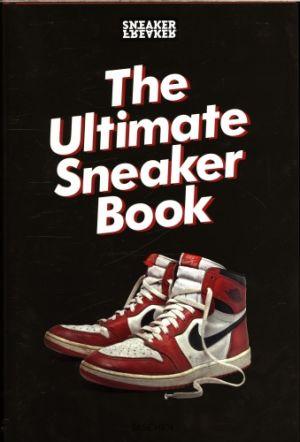 Sneaker freaker - The ultimate sneaker book! de  Collectif
