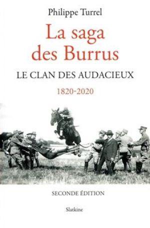 La saga des Burrus : le clan des audacieux : 1820-2020 de  Philippe Turrel