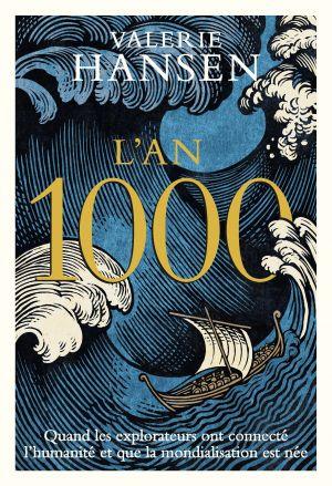 L'AN 1000 - Quand les explorateurs ont connecté le monde et que la globalisation est née de  Hansen Valerie