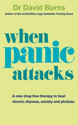 When Panic Attacks de  Dr David Burns