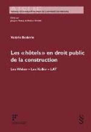 Les « hôtels » en droit public de la construction de  Valérie Bodevin