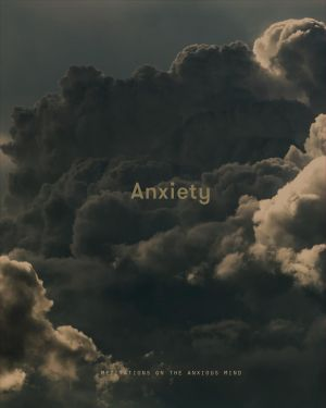 Anxiety: Meditations on the Anxious Mind de  Life of School the