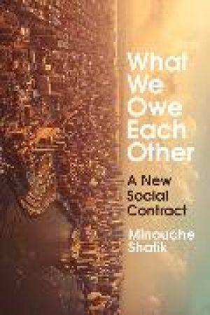 What We Owe Each Other de  Minouche Shafik