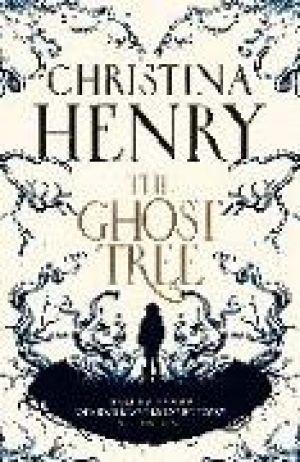 The Ghost Tree de  Christina Henry