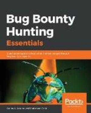 Bug Bounty Hunting Essentials de  Carlos A. Lozano