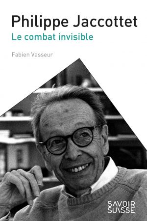 Philippe Jaccottet - Le combat invisible de  Vasseur Fabien