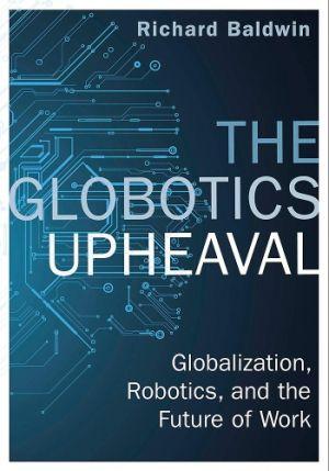 The Globotics Upheaval de  Richard Baldwin