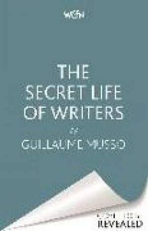 The Secret Life of Writers de  Guillaume Musso