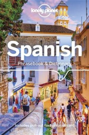 Lonely Planet Spanish Phrasebook & Dictionary - 8th Edition de  Marta Lopez