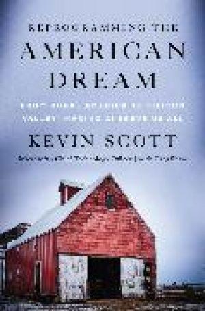 Reprogramming the American Dream de  Kevin Scott