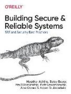 Building Secure and Reliable Systems de  Ana Oprea