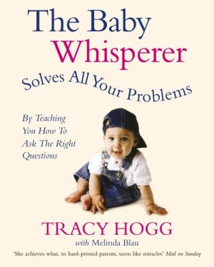 The Baby Whisperer Solves All Your Problems de  Melinda Blau
