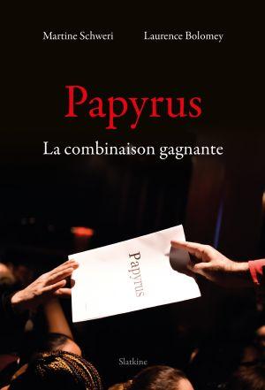 Papyrus - La combinaison gagnante de Laurence Bolomey, Martine Schweri
