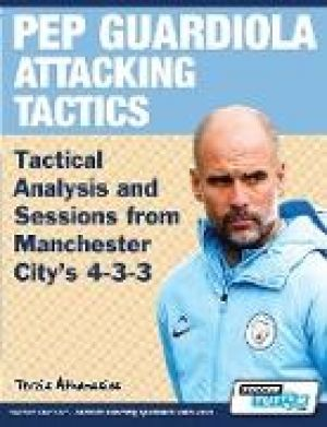 Pep Guardiola Attacking Tactics - Tactical Analysis and Sessions from Manchester City's 4-3-3 de  Athanasios Terzis