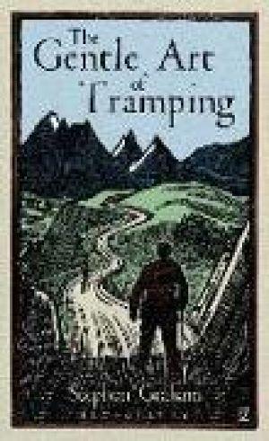 The Gentle Art of Tramping de  Stephen Graham