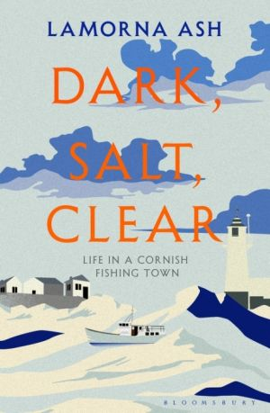 Dark, Salt, Clear de  Lamorna Ash