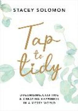 Tap to Tidy de  Stacey Solomon