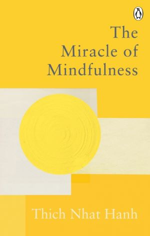 The Miracle Of Mindfulness de  Thich Nhat Hanh