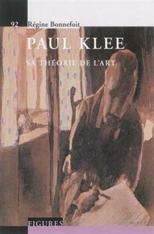 Paul Klee - Sa théorie de l'art de  Bonnefoit Régine