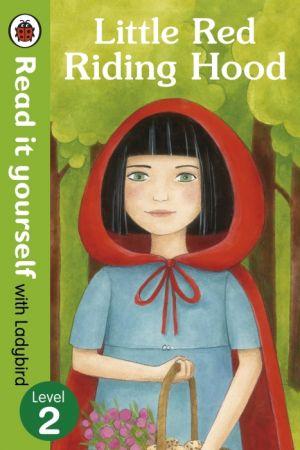 Little Red Riding Hood - Read it yourself with Ladybird de  Ladybird