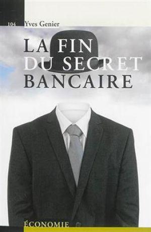 La fin du secret bancaire de Yves Genier