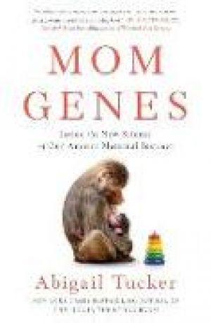 Mom Genes de  Abigail Tucker