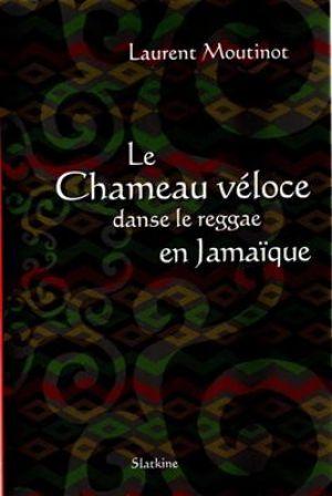Le chameau véloce danse le reggae en Jamaïque de  Laurent Moutinot