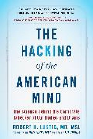 The Hacking of the American Mind de  Robert H. Lustig