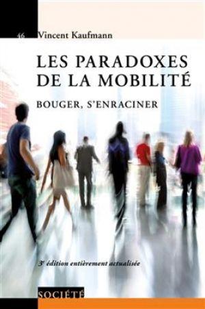 Les paradoxes de la mobilité - Bouger, s'enraciner de Vincent Kaufmann