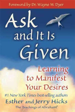 Ask and it is Given de  Esther Hicks