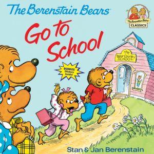 The Berenstain Bears Go to School de  Stan Berenstain