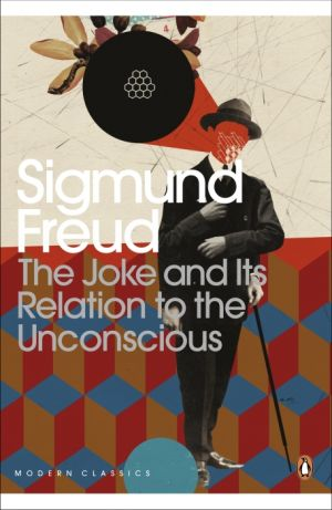 The Joke and Its Relation to the Unconscious de  Sigmund Freud