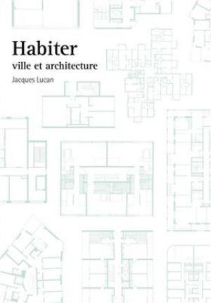 Habiter - ville et architecture de  Lucan Jacques