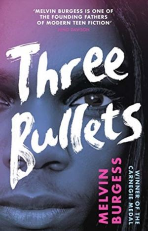 Three Bullets de  Melvin Burgess