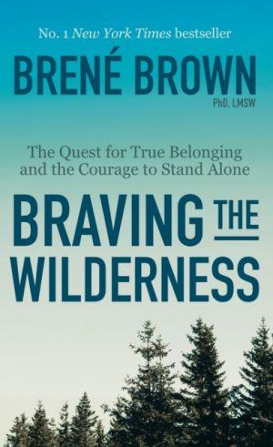 Braving the Wilderness de  Brené Brown