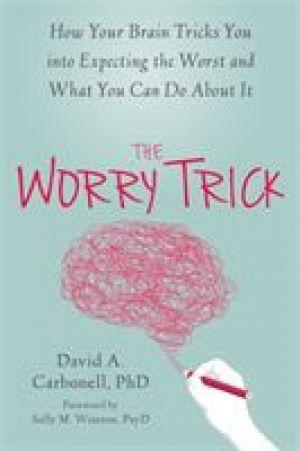 The Worry Trick de  David A Carbonell