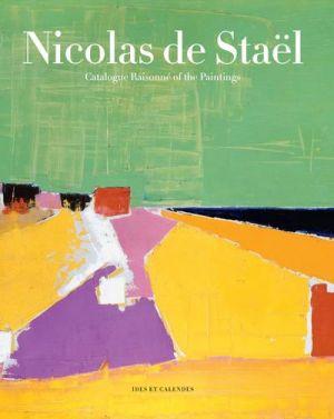 Nicolas de Staël - Catalogue raisonne of the paintings de Germain Viatte, Bouchet marie Du, Françoise de Staël