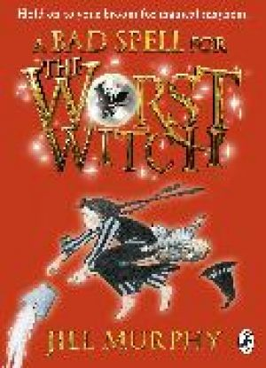 A Bad Spell for the Worst Witch de  Jill Murphy
