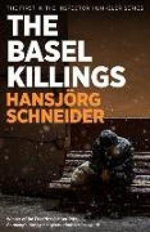 The Basel Killings de  Hansjoerg Schneider