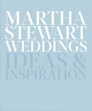 Martha Stewart Weddings de  Editors Of Martha Stewart Weddings