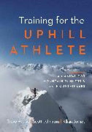 Training for the Uphill Athlete de  Steve House