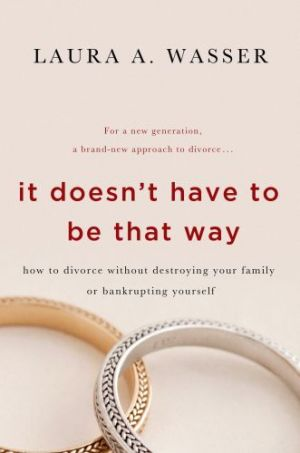 IT DOESN'T HAVE TO BE THAT WAY de  Laura A. Wasser