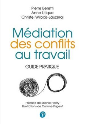 Médiateur en entreprise - Guide pratique de  Collectif, Pierre Beretti