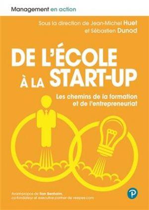 De l'école à la start-up - Les chemins de la formation et de l'entrepreneuriat de  Jean-Michel Huet et Sébastien Dunod