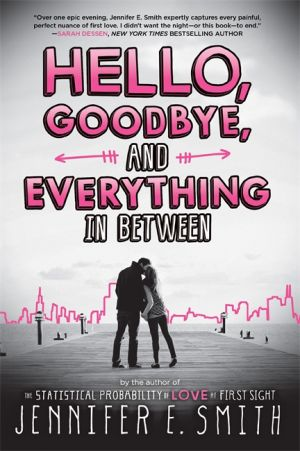 Hello, Goodbye, and Everything in Between de  Jennifer E Smith